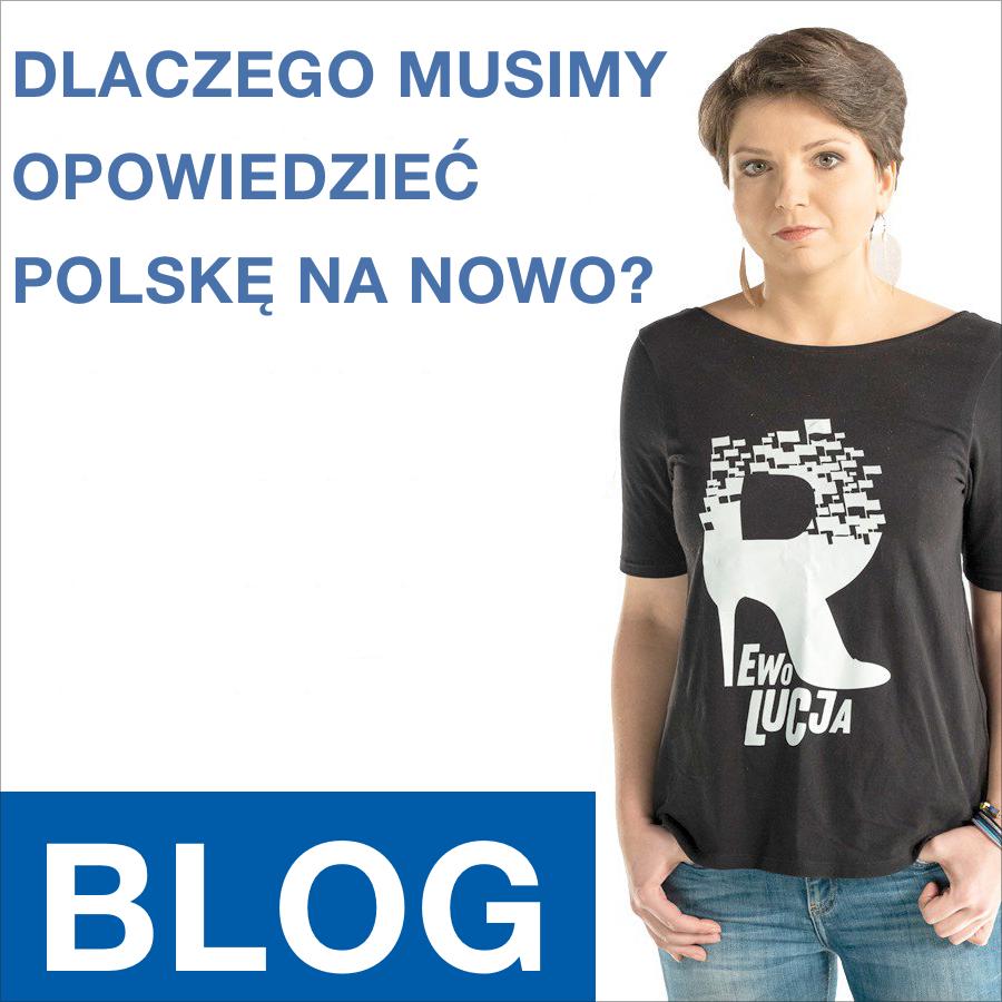 Dlaczego musimy opowiedzieć Polskę na nowo? | Monika Rosa