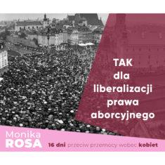 TAK dla liberalizacji prawa aborcyjnego #16dni