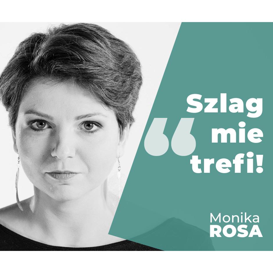 Szlag mie trefi! | Monika Rosa
