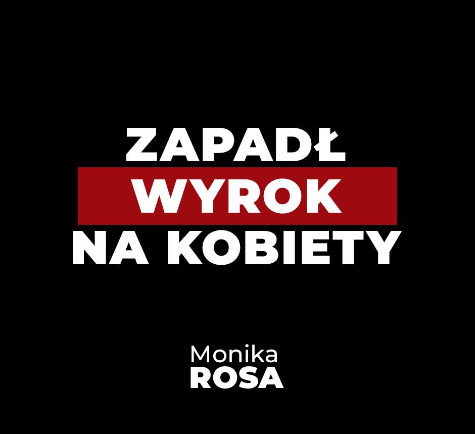 Zapadł wyrok na kobiety | Monika Rosa