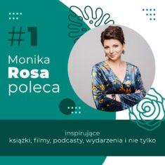 #1 Monika Rosa poleca