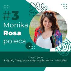 #3 Monika Rosa poleca