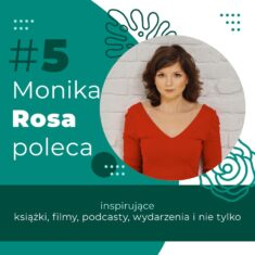 #5 Monika Rosa poleca