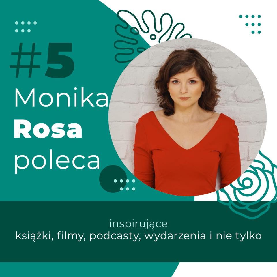 #5 Monika Rosa poleca | Monika Rosa