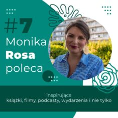 #7 Monika Rosa poleca