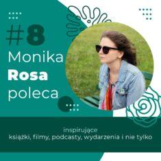 #8 Monika Rosa poleca