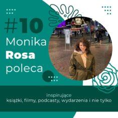 #10 Monika Rosa poleca